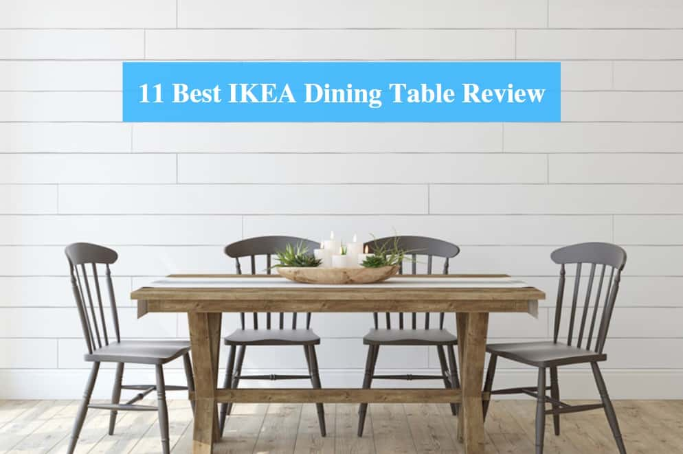 11 Best Ikea Dining Table Review 2021 Ikea Product Reviews