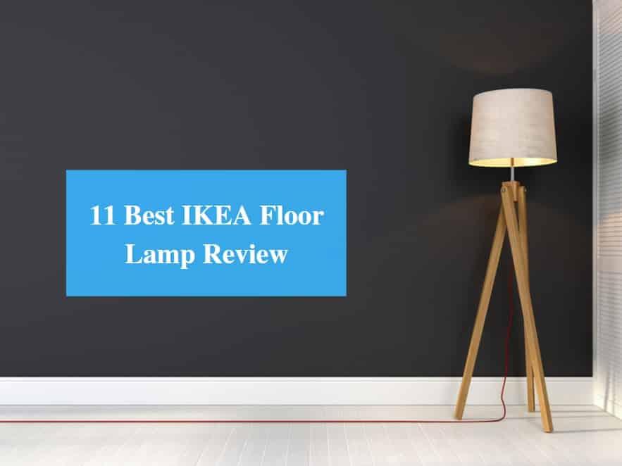 11 Best Ikea Floor Lamp Review 2021, Floor Lamps For Living Room Ikea
